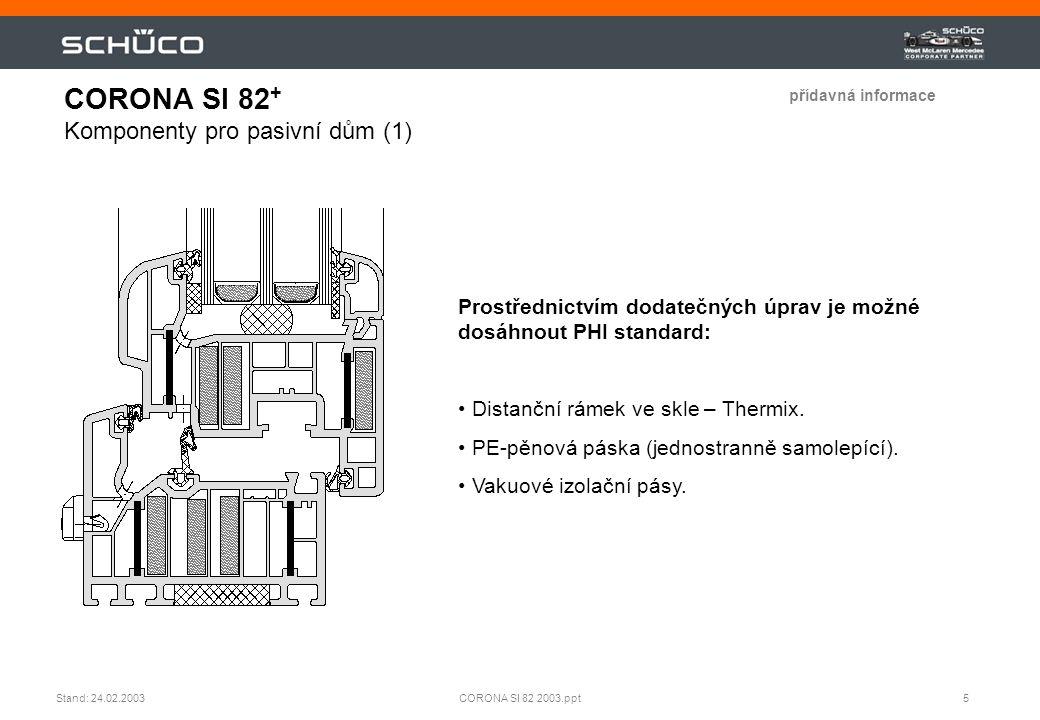 CORONA SI 82+ Komponenty pro pasivní dům (1)