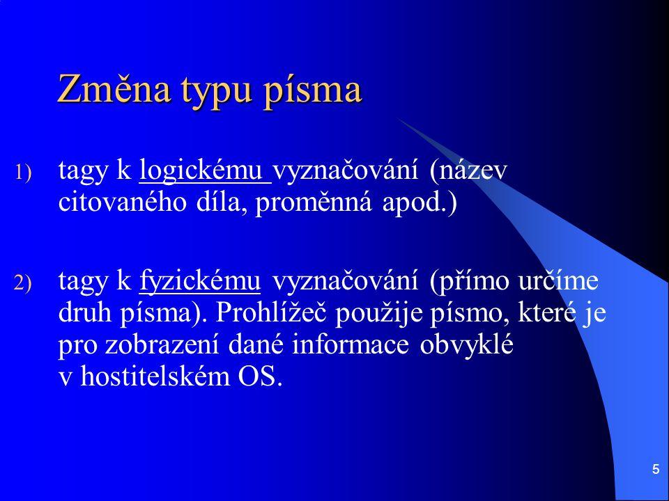Změna typu písma tagy k logickému vyznačování (název citovaného díla, proměnná apod.)