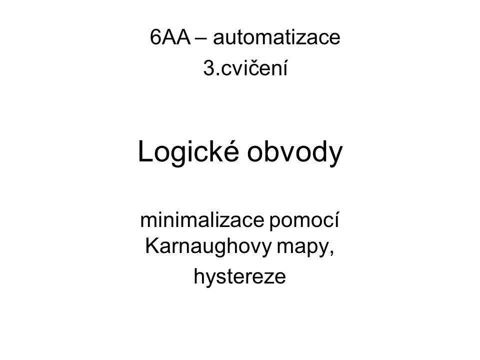 minimalizace pomocí Karnaughovy mapy, hystereze