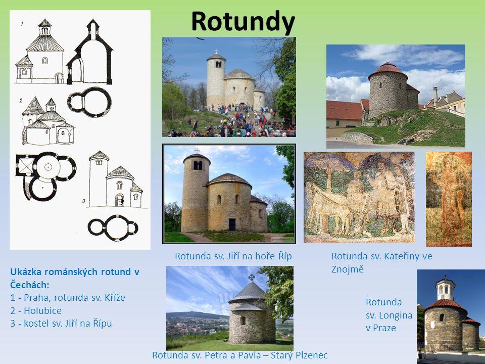 Rotundy Rotunda sv. Jiří na hoře Říp Rotunda sv. Kateřiny ve Znojmě