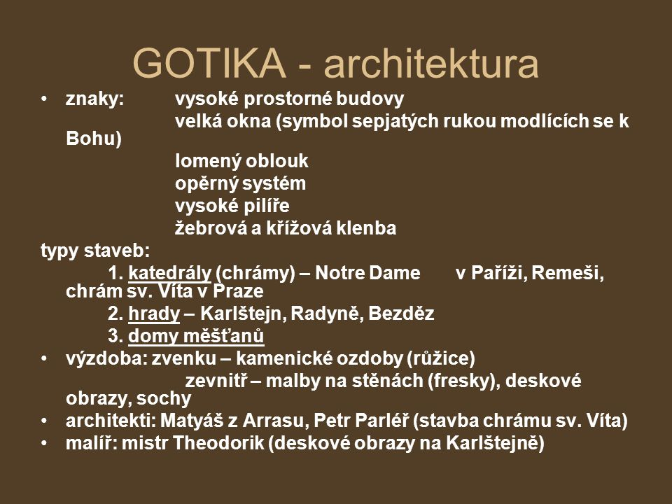 GOTIKA - architektura znaky: vysoké prostorné budovy