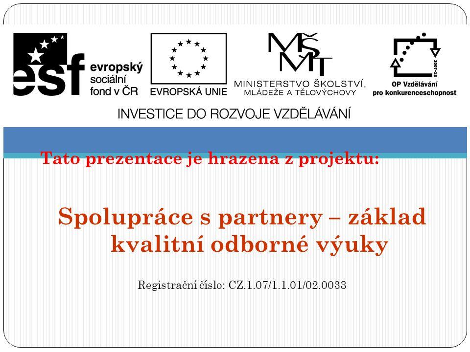 Spolupráce s partnery – základ kvalitní odborné výuky