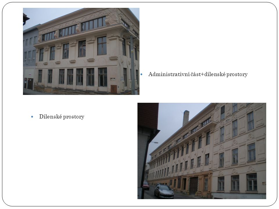 Dílenské prostory Administrativní část+dílenské prostory