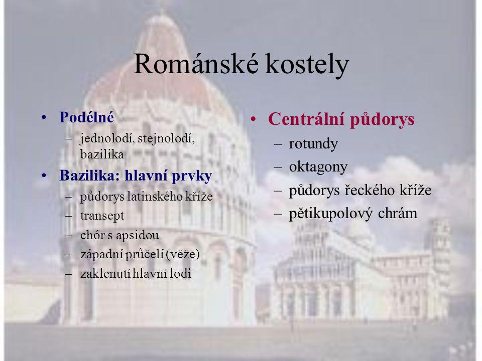 Románské kostely Centrální půdorys Podélné rotundy oktagony