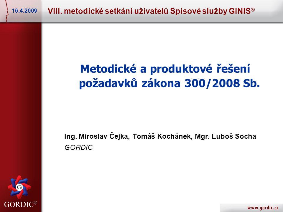Metodické a produktové řešení požadavků zákona 300/2008 Sb.