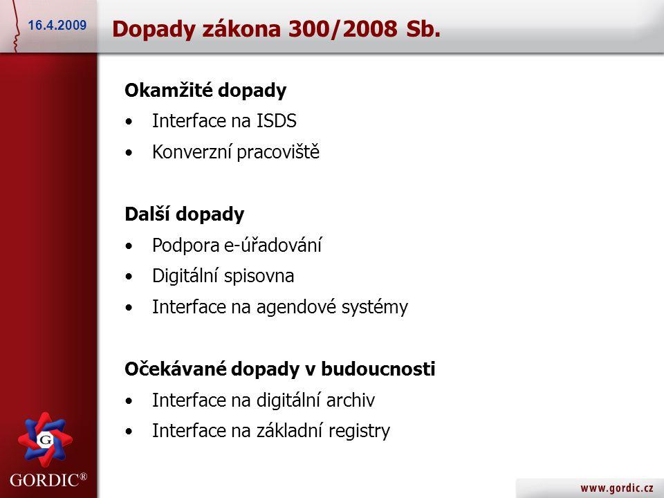 Dopady zákona 300/2008 Sb. Okamžité dopady Interface na ISDS