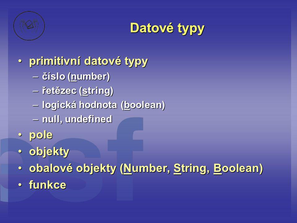 Datové typy primitivní datové typy pole objekty