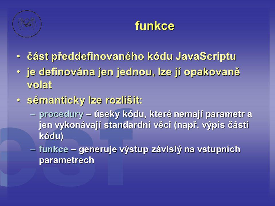 funkce část předdefinovaného kódu JavaScriptu