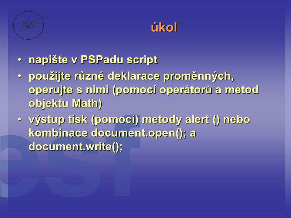úkol napište v PSPadu script