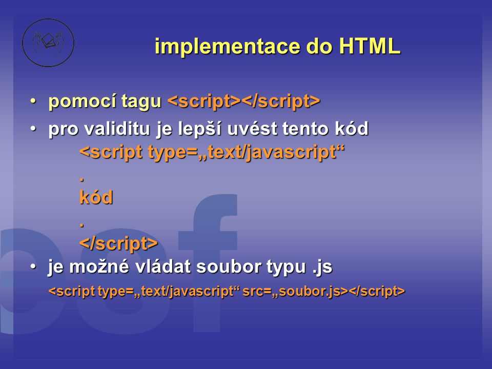 implementace do HTML pomocí tagu <script></script>