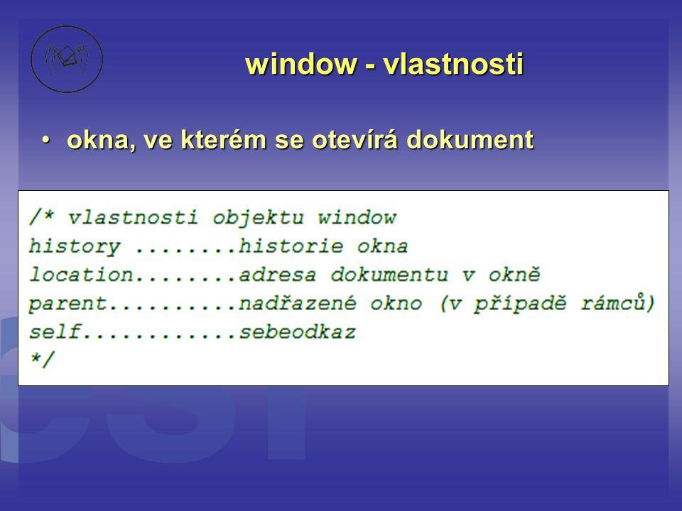 window - vlastnosti okna, ve kterém se otevírá dokument