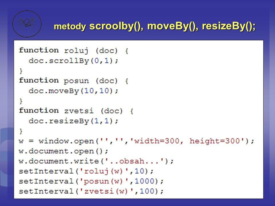 metody scroolby(), moveBy(), resizeBy();