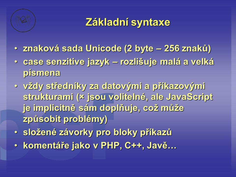 Základní syntaxe znaková sada Unicode (2 byte – 256 znaků)