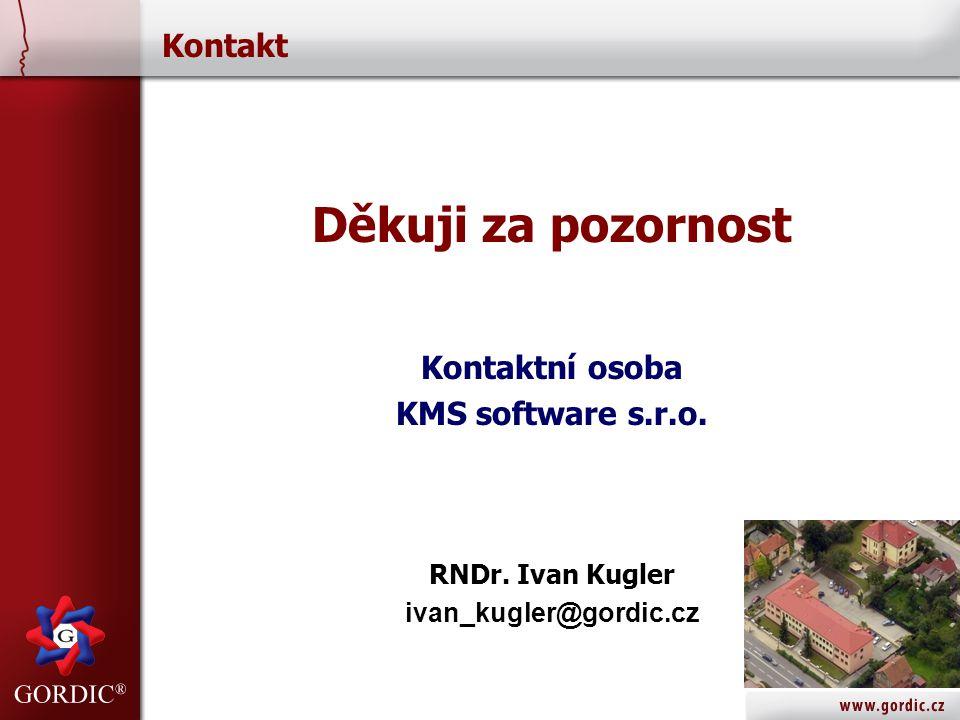 Děkuji za pozornost Kontakt Kontaktní osoba KMS software s.r.o.