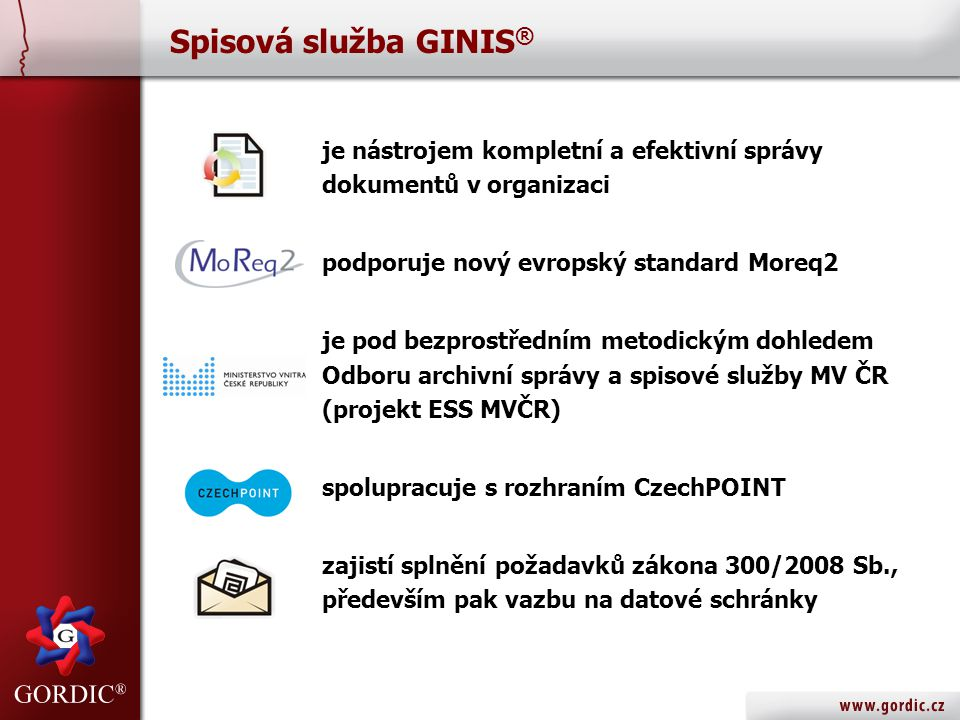 Spisová služba GINIS® je nástrojem kompletní a efektivní správy dokumentů v organizaci. podporuje nový evropský standard Moreq2.
