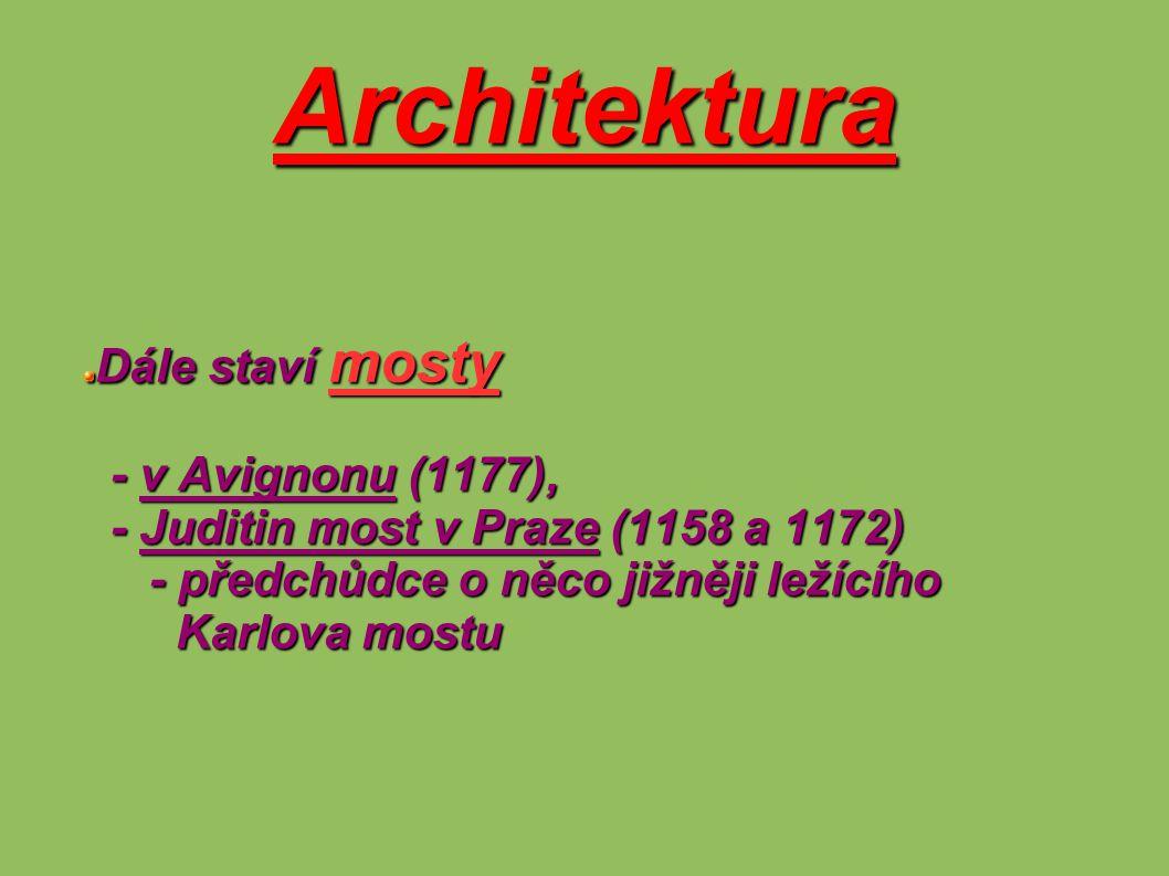 Architektura Dále staví mosty - v Avignonu (1177),