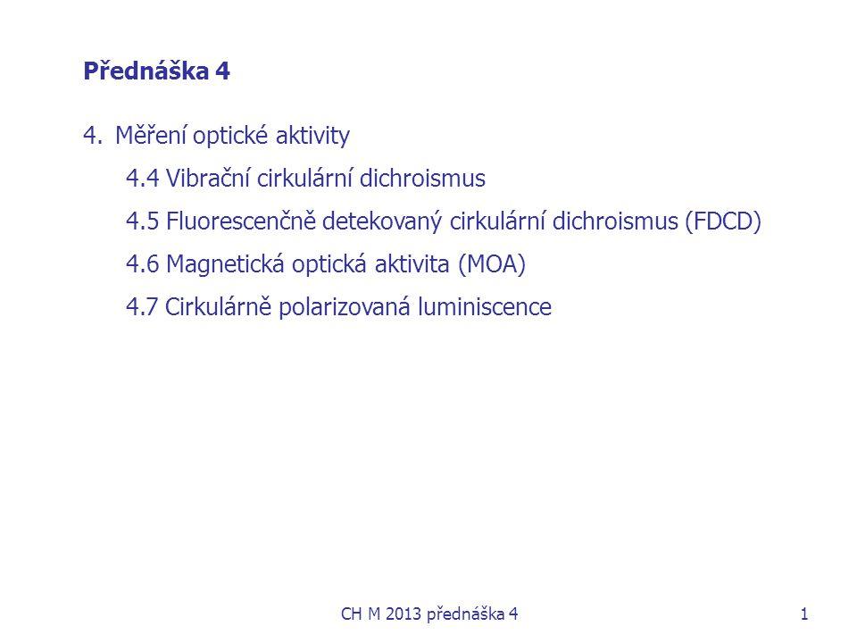 Měření optické aktivity 4.4 Vibrační cirkulární dichroismus