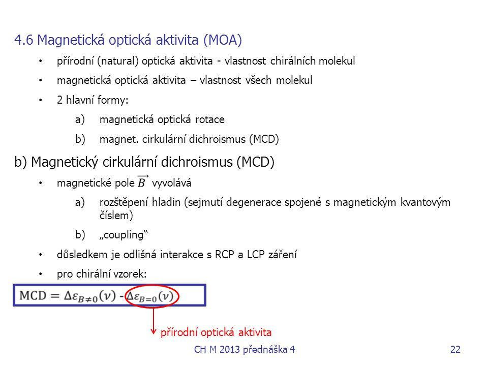 4.6 Magnetická optická aktivita (MOA)