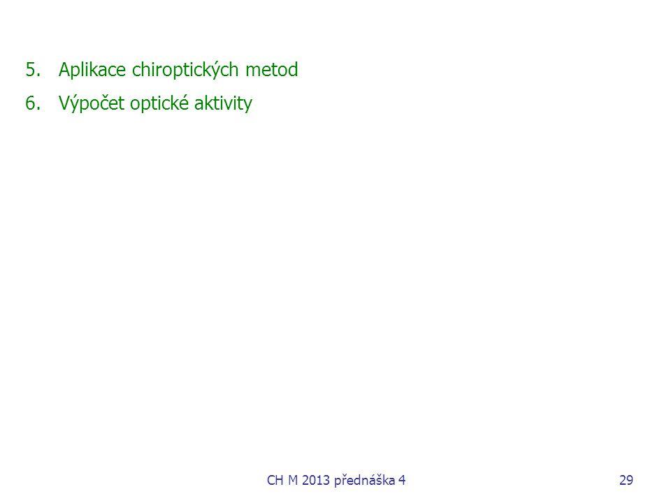 Aplikace chiroptických metod Výpočet optické aktivity