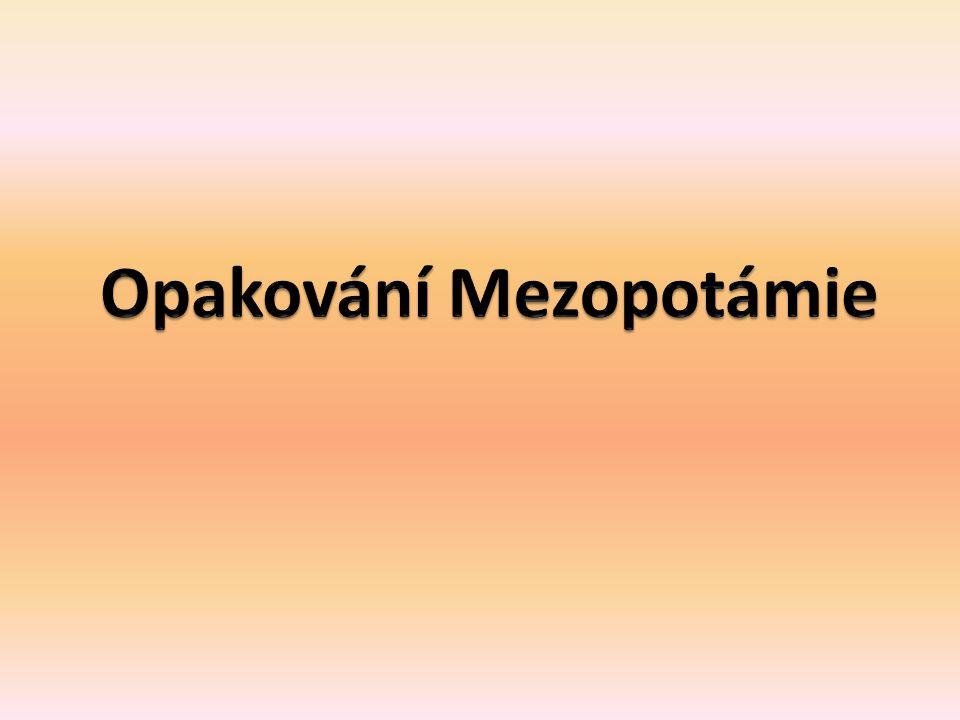 Opakování Mezopotámie