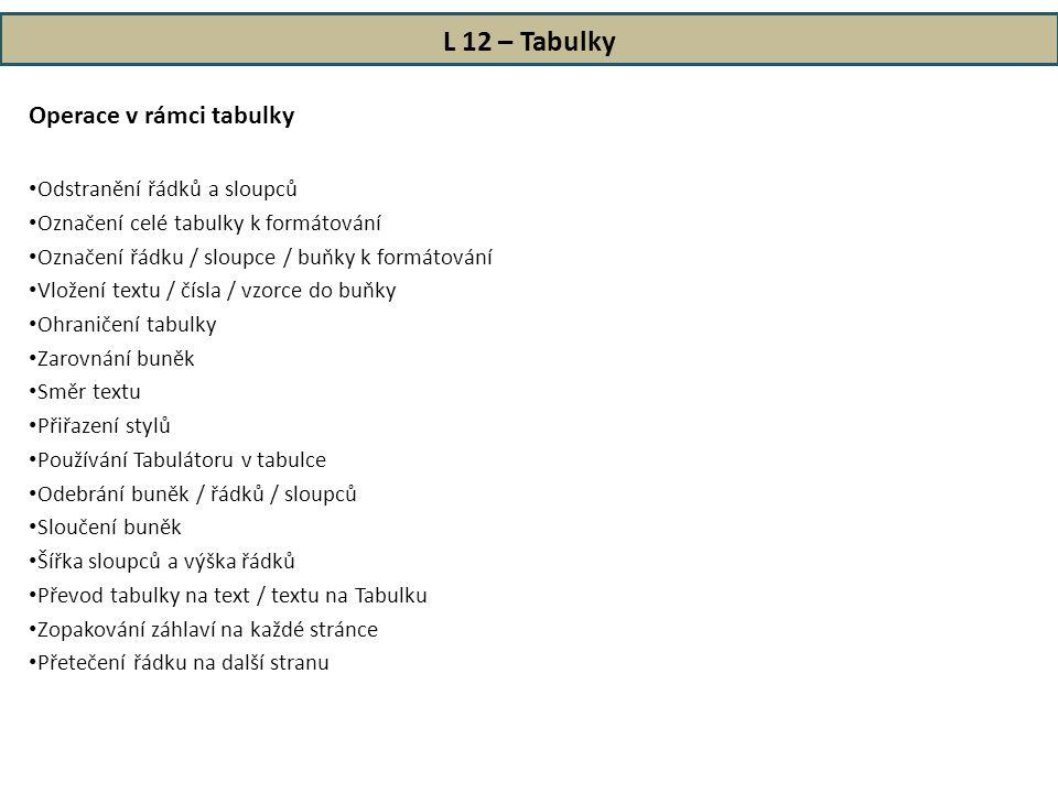 L 12 – Tabulky Operace v rámci tabulky Odstranění řádků a sloupců