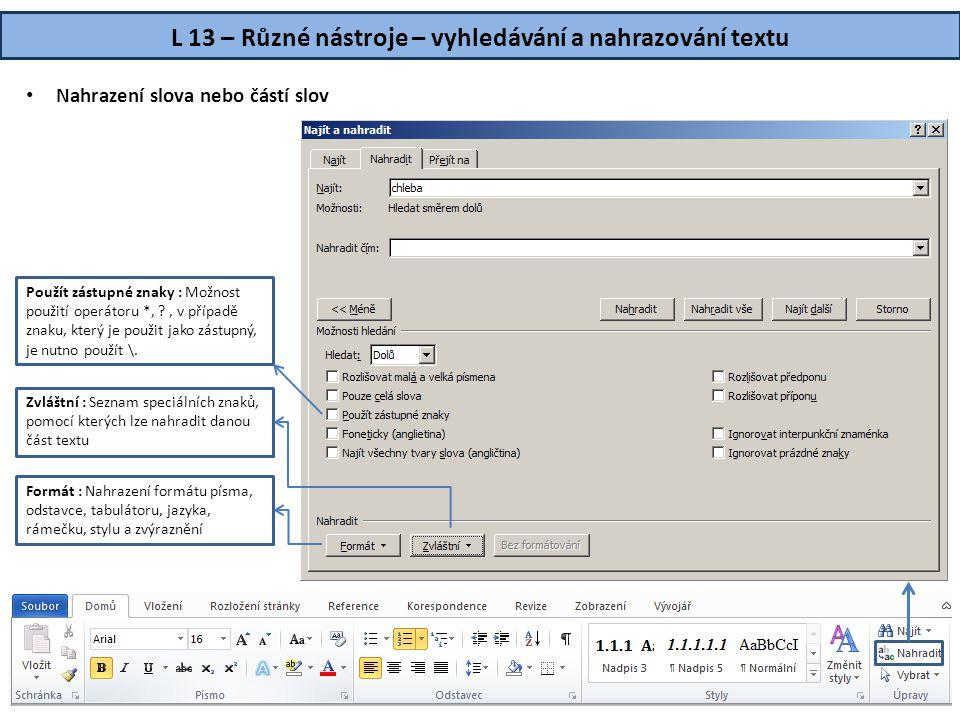 L 13 – Různé nástroje – vyhledávání a nahrazování textu