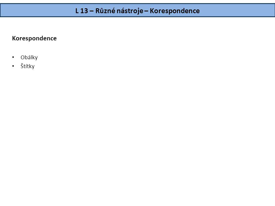 L 13 – Různé nástroje – Korespondence