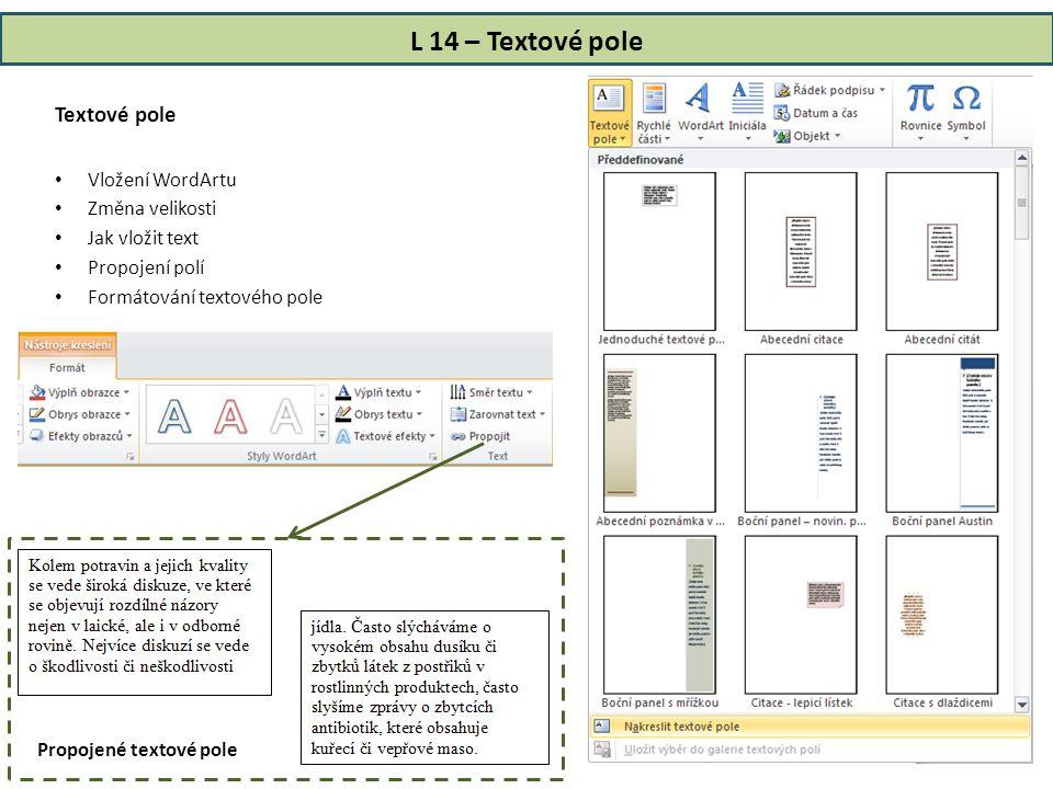 L 14 – Textové pole Textové pole Vložení WordArtu Změna velikosti