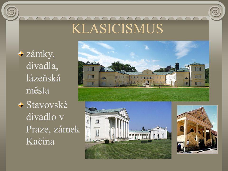 KLASICISMUS zámky, divadla, lázeňská města