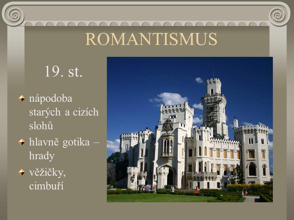 ROMANTISMUS 19. st. nápodoba starých a cizích slohů