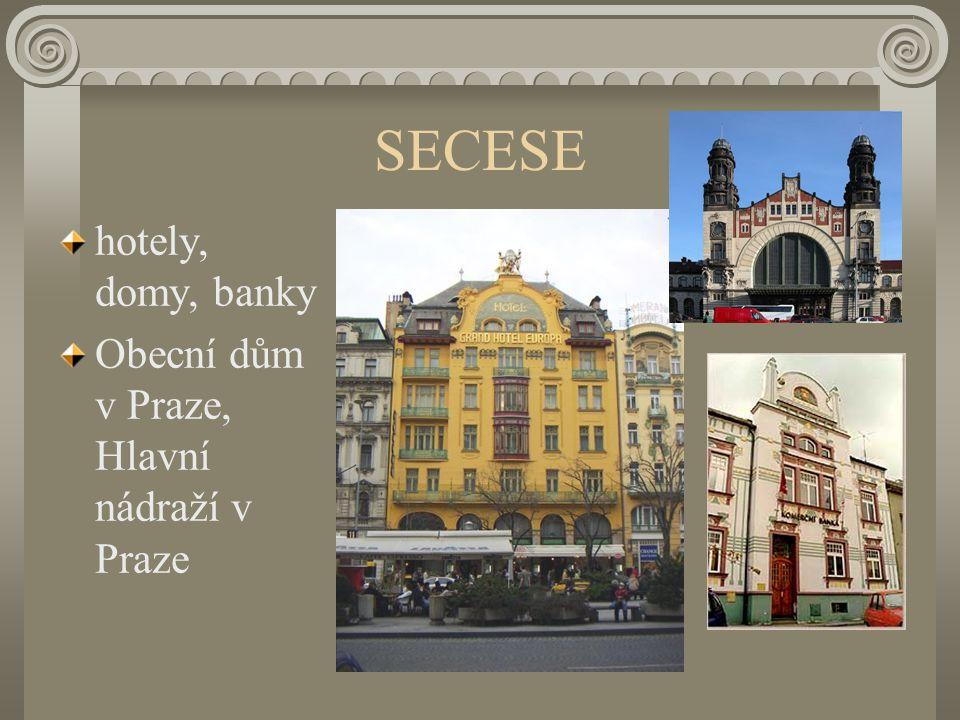 SECESE hotely, domy, banky Obecní dům v Praze, Hlavní nádraží v Praze
