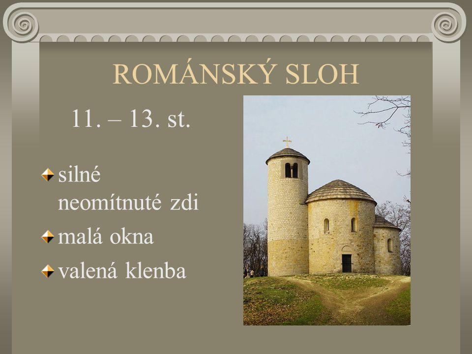 ROMÁNSKÝ SLOH 11. – 13. st. silné neomítnuté zdi malá okna