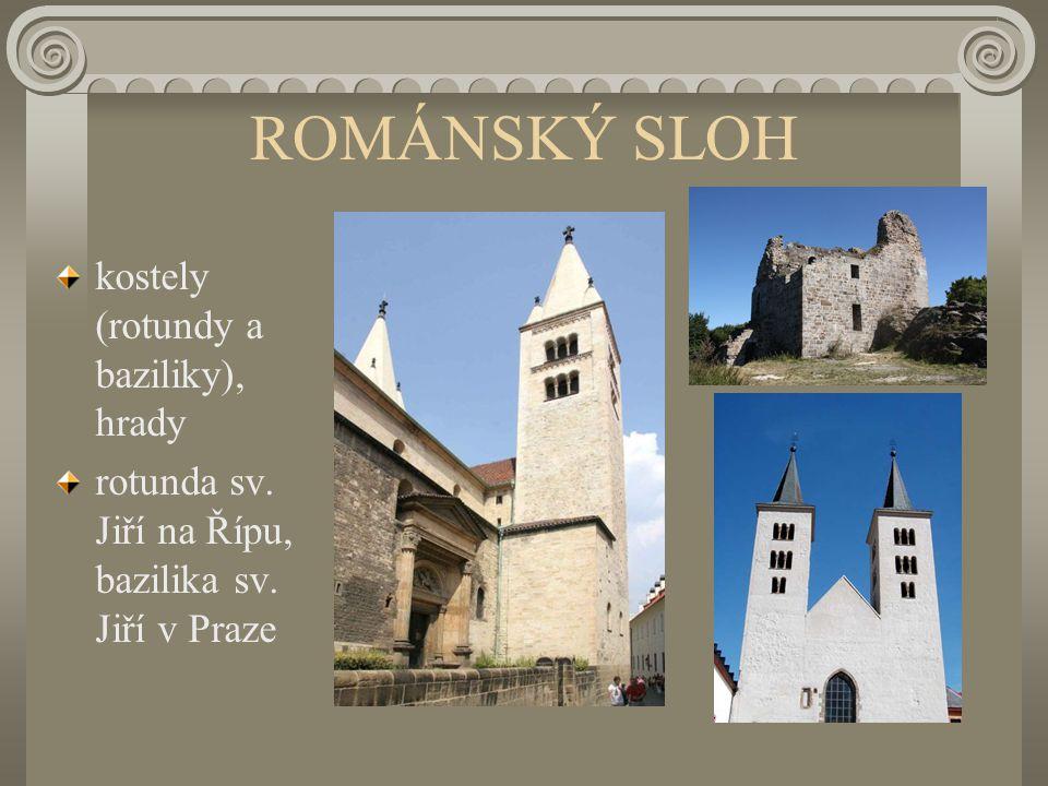 ROMÁNSKÝ SLOH kostely (rotundy a baziliky), hrady