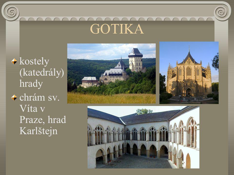 GOTIKA kostely (katedrály)hrady chrám sv. Víta v Praze, hrad Karlštejn