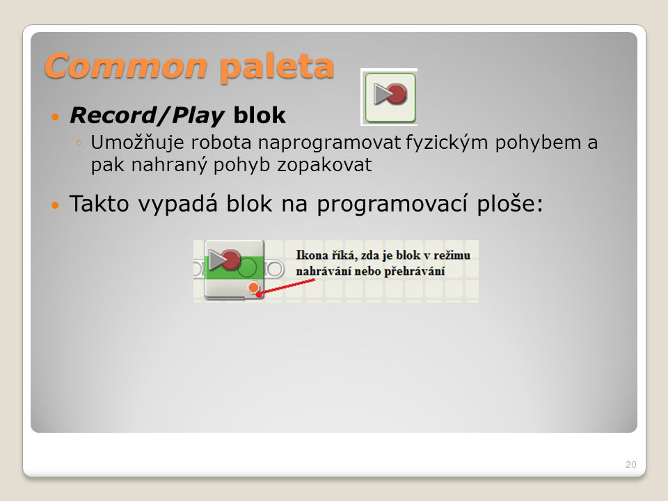 Common paleta Record/Play blok
