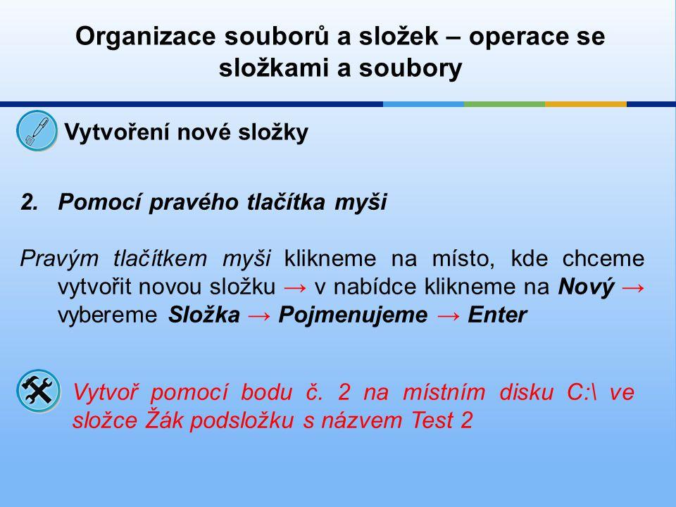 Organizace souborů a složek – operace se složkami a soubory