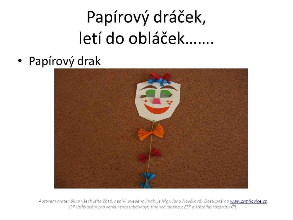 Papírový dráček, letí do obláček…….