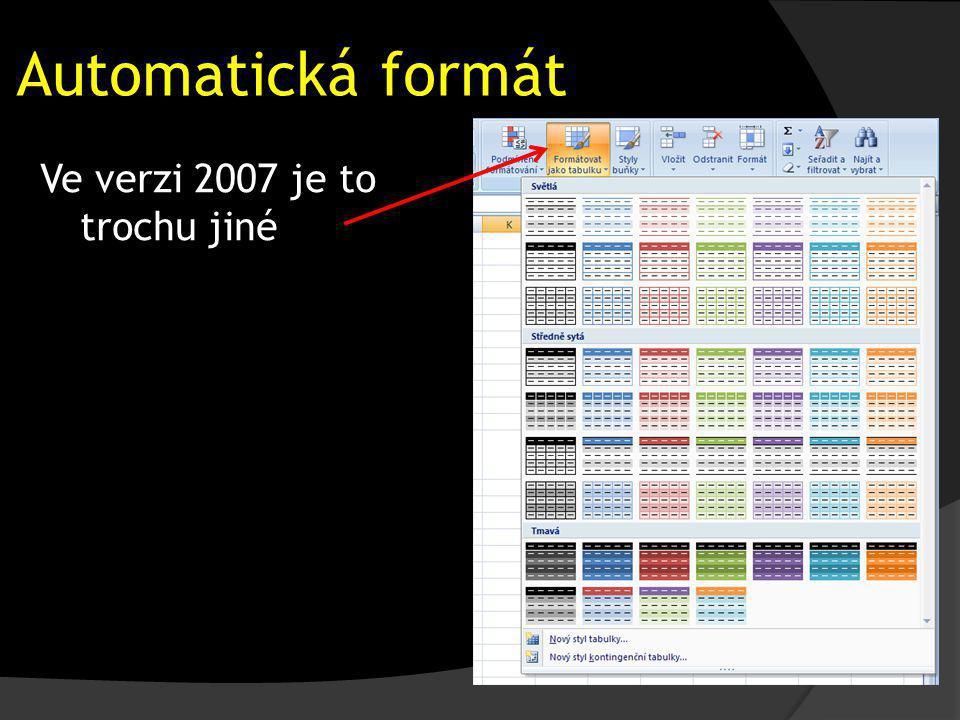 Automatická formát Ve verzi 2007 je to trochu jiné