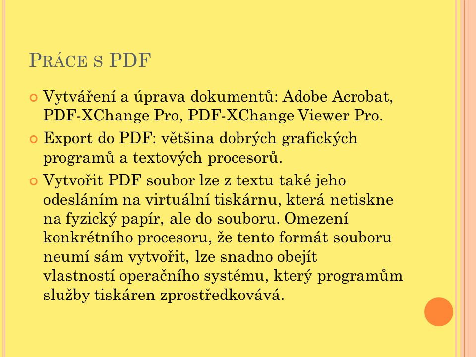 Práce s PDF Vytváření a úprava dokumentů: Adobe Acrobat, PDF-XChange Pro, PDF-XChange Viewer Pro.