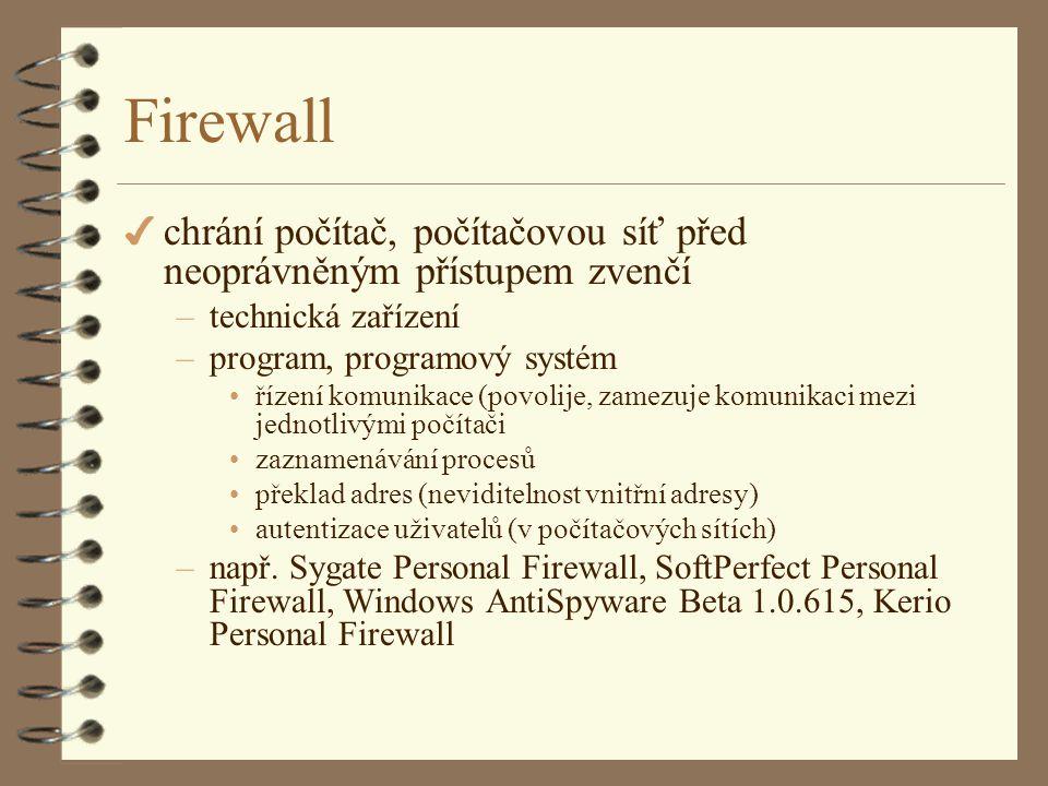 Firewall chrání počítač, počítačovou síť před neoprávněným přístupem zvenčí. technická zařízení. program, programový systém.