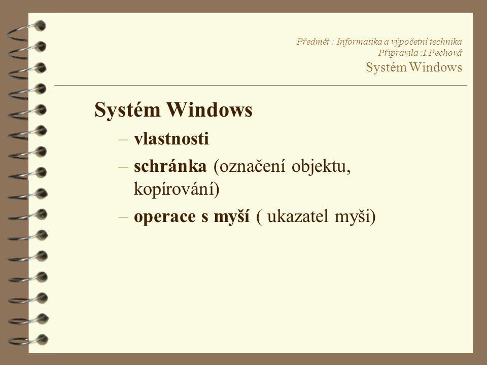 Systém Windows vlastnosti schránka (označení objektu, kopírování)