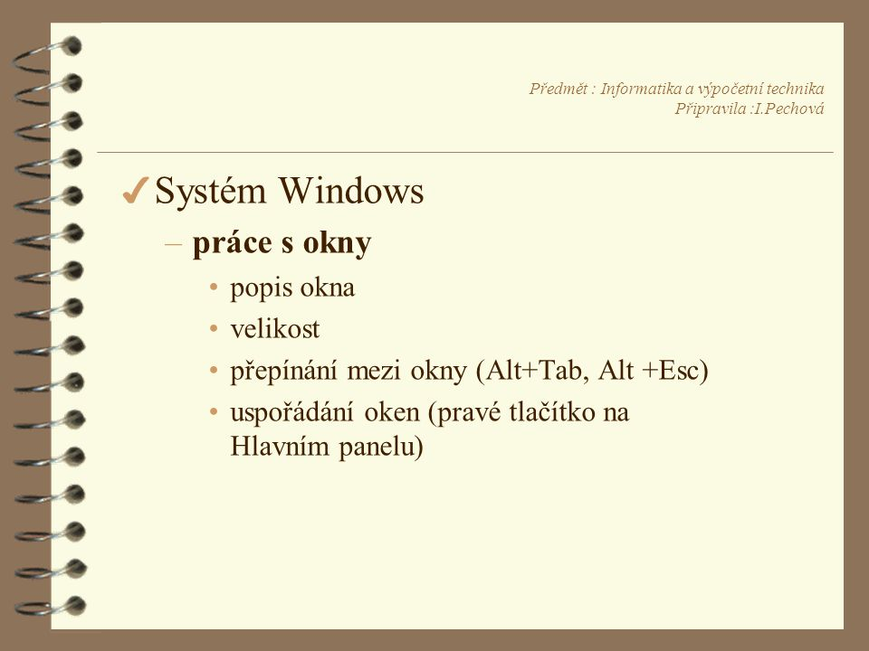 Předmět : Informatika a výpočetní technika Připravila :I.Pechová