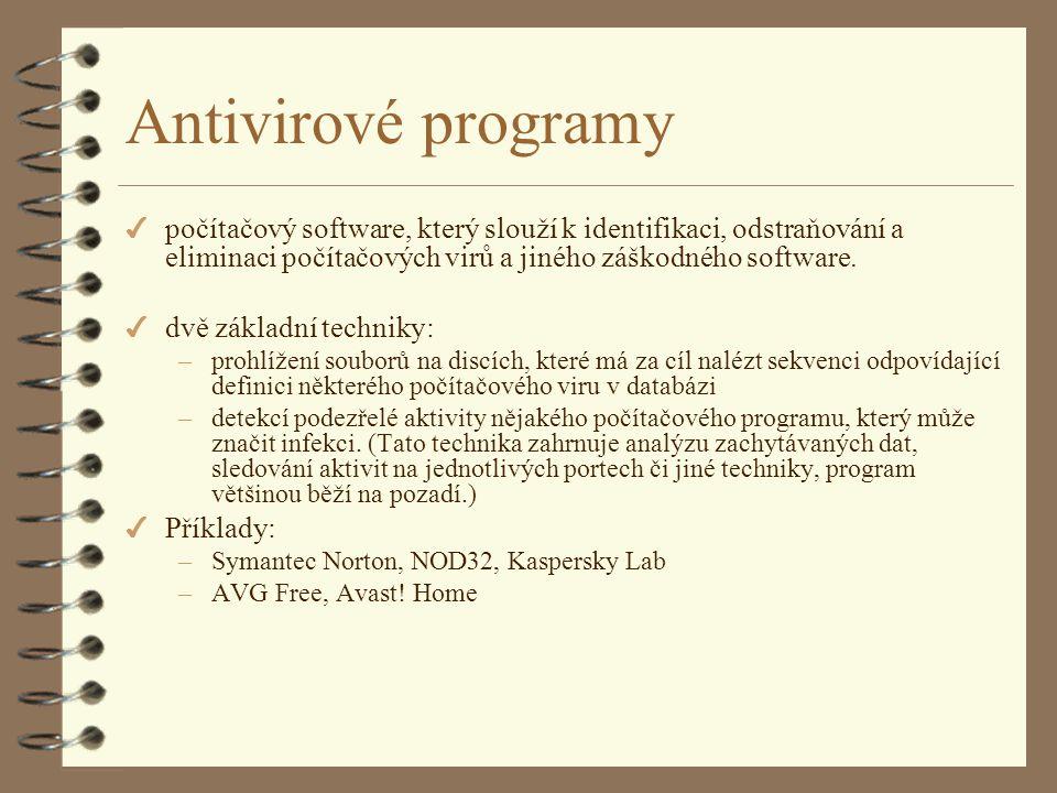 Antivirové programy počítačový software, který slouží k identifikaci, odstraňování a eliminaci počítačových virů a jiného záškodného software.