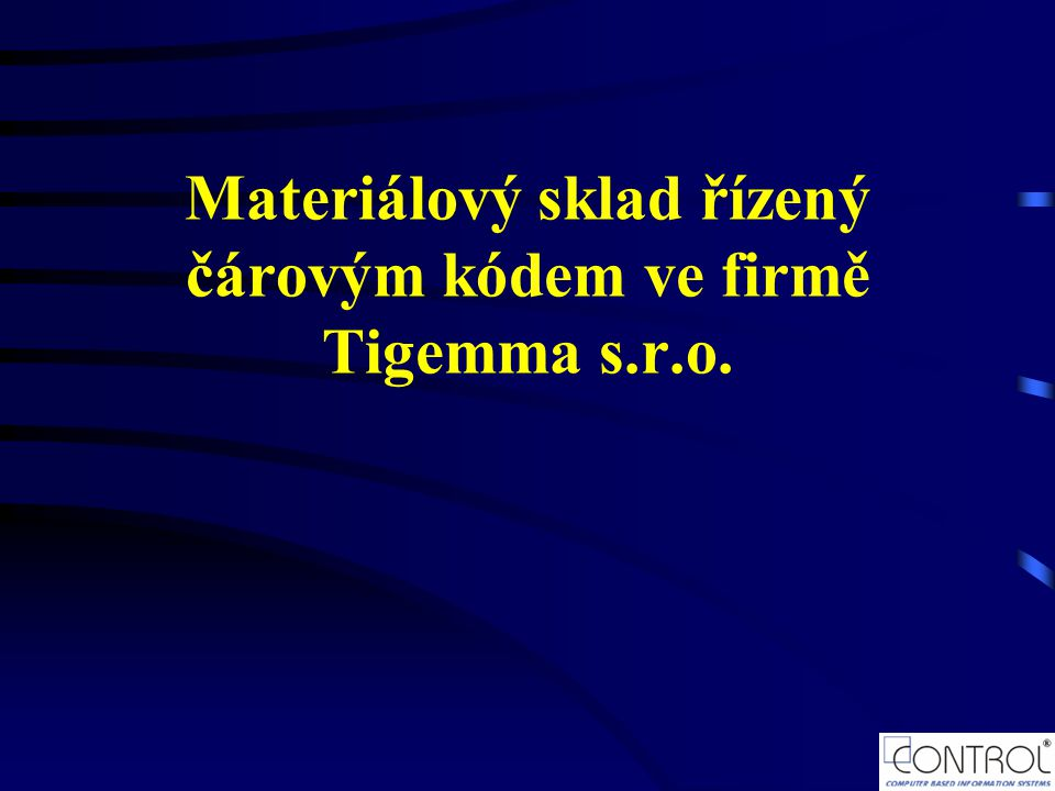 Materiálový sklad řízený čárovým kódem ve firmě Tigemma s.r.o.