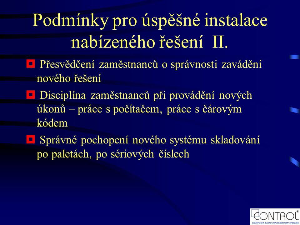 Podmínky pro úspěšné instalace nabízeného řešení II.