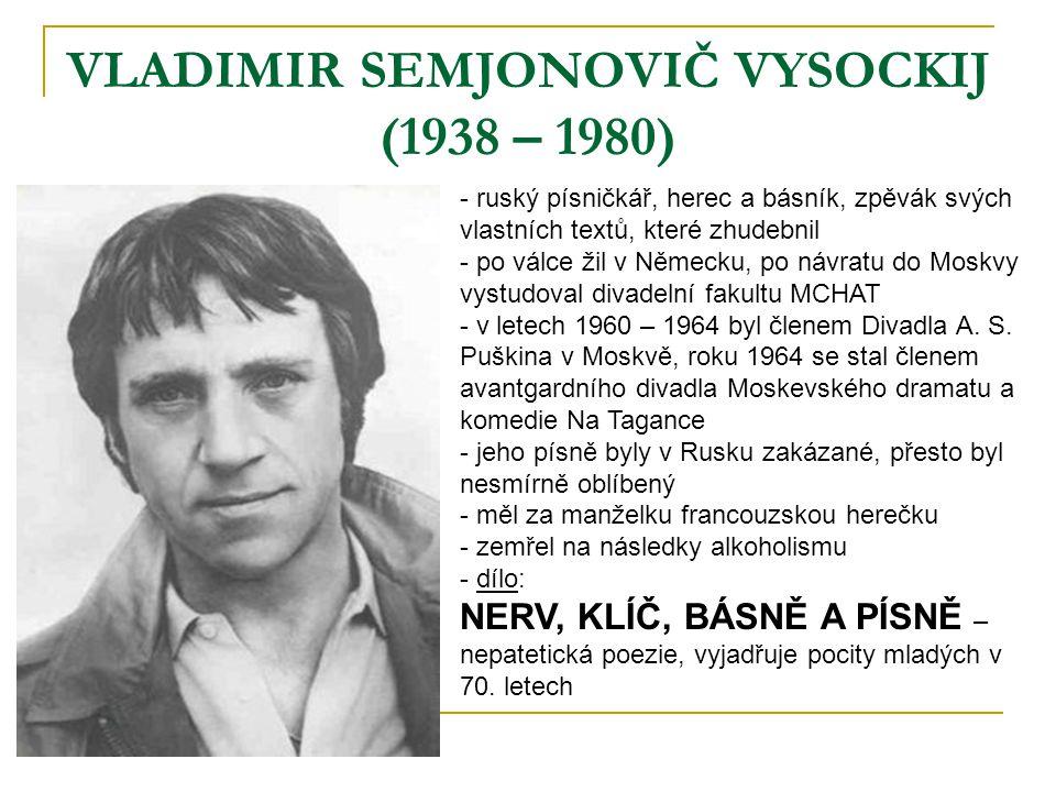 VLADIMIR SEMJONOVIČ VYSOCKIJ (1938 – 1980)