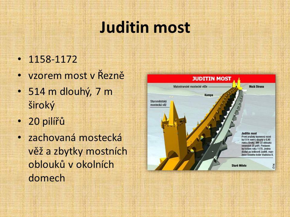 Juditin most 1158-1172 vzorem most v Řezně 514 m dlouhý, 7 m široký