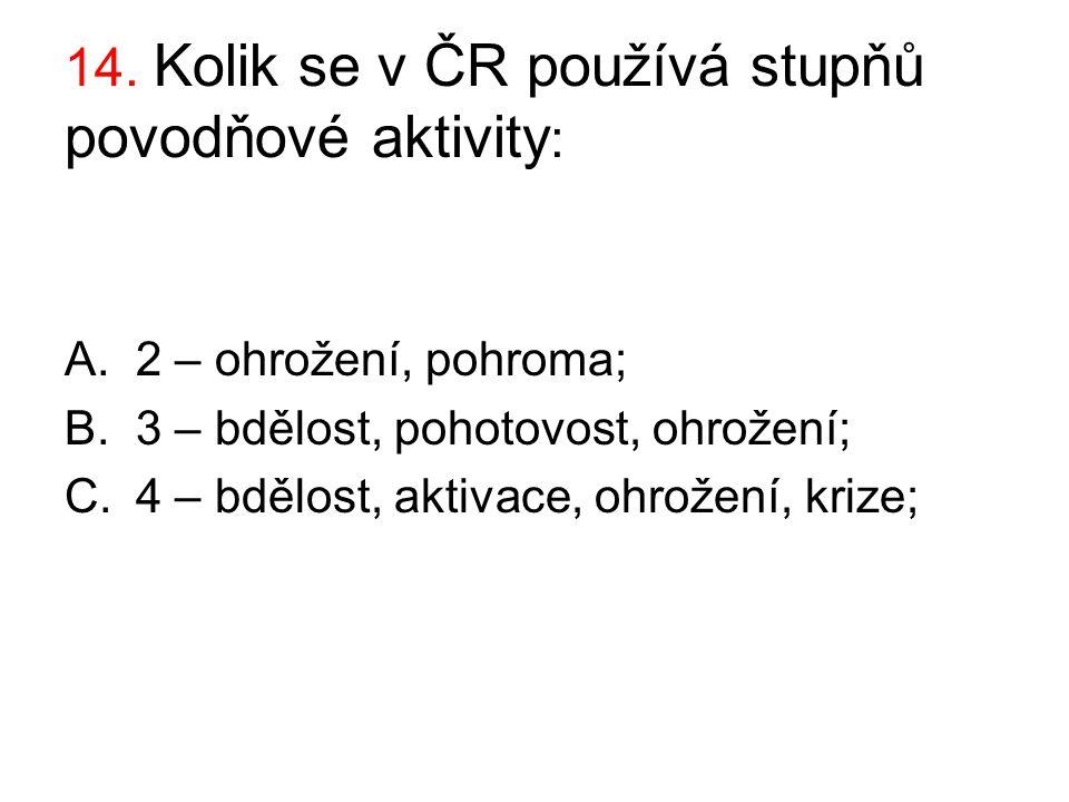 14. Kolik se v ČR používá stupňů povodňové aktivity: