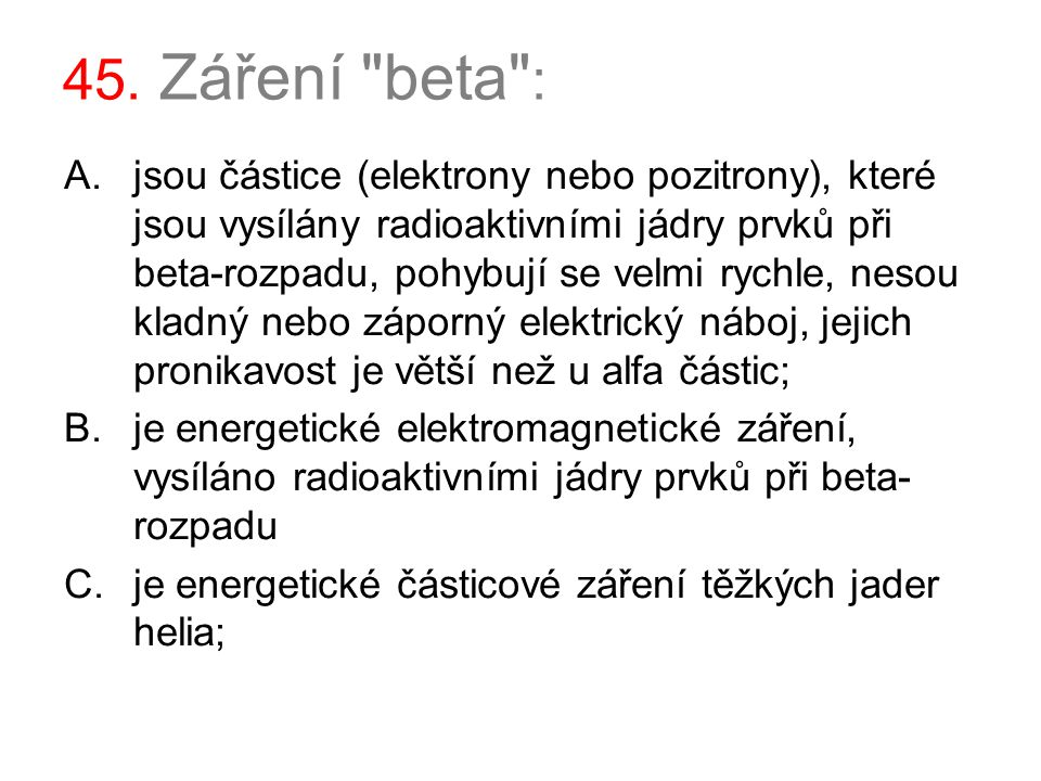 45. Záření beta :