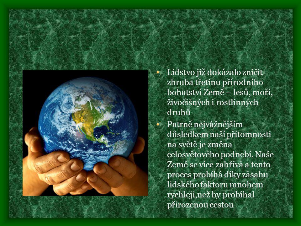 Lidstvo již dokázalo zničit zhruba třetinu přírodního bohatství Země – lesů, moří, živočišných i rostlinných druhů